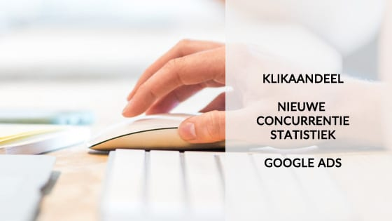 Klikaandeel - Google Ads - Cocurrentiestatistiek